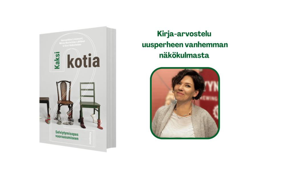 Uusperhevanhemman arvostelu kirjasta Kaksi kotia -Selviytymisopas vuoroasumiseen