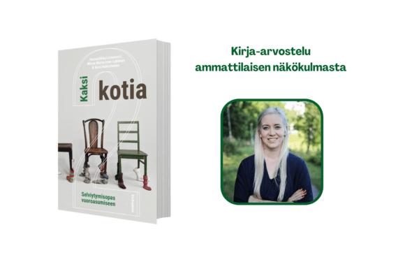 Uusperheitä kohtaavaan ammattilaisen arvostelu kirjasta Kaksi kotia -Selviytymisopas vuoroasumiseen